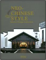 Neo-Chinese Style : Interior Design Collection - Wang Huanlan