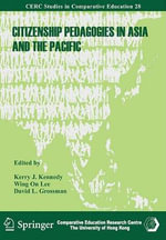 Citizenship Pedagogies in Asia and the Pacific : Comparative Education Research Centre, Hku - Kerry J. Kennedy