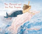 The Mermaid and the Pink Dolphin - Thea Whittington