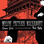 Willow Pattern Walkabout - Kirwan Ward