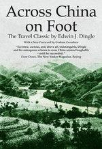 Across China on Foot - Edwin John Dingle