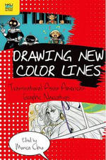 Drawing New Color Lines : Transnational Asian American Graphic Narratives