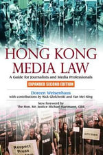 Hong Kong Media Law : A Guide for Journalists and Media Professionals - Doreen Weisenhaus