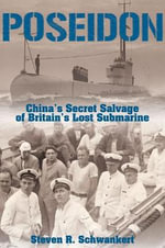 Poseidon : China's Secret Salvage of Britain's Lost Submarine - Steven Schwankert