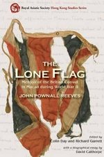 The Lone Flag : Memoir of the British Consul in Macao During World War II - John Reeves