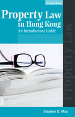 Property Law in Hong Kong : An Introductory Guide - Stephen D. Mau