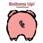 Bottoms Up! - Yusuke Yonezu