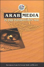 Arab Media in the Information Age : A Futuristic Vision - ECSSR