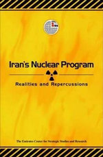 Iran's Nuclear Program : Realities and Repercussions - ECSSR