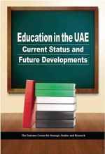 Education in the UAE : Current Status and Future Developments - ECSSR