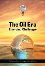 The Oil Era : Emerging Challenges - ECSSR
