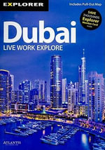 Dubai : The Complete Residents' Guide :  The Complete Residents' Guide - Explorer Publishing and Distribution