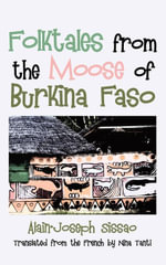 Folktales from the Moose of Burkina Faso - Alain-Joseph Sissao