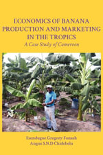 Economics of Banana Production and Marketing in the Tropics : A Case Study of Cameroon - Gregory Fonsah