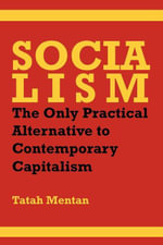 Socialism : The Only Practical Alternative to Contemporary Capitalism - Tatah Mentan