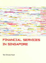 Financial Services in Singapore : Applications to Financial Economics - Tan Chwee Huat