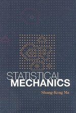 Statistical Mechanics - Shang-Keng Ma