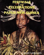 Festivals and Celebrations in Papua New Guinea : A Bicultural Reflection - David Holdsworth