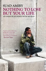 Nothing to Lose But Your Life : An 18 Hour Journey with Murad - Suad Amiry