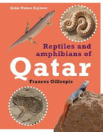 Reptiles and Amphibians of Qatar - Frances Gillespie