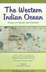 The Western Indian Ocean : Essays on Islands and Islanders