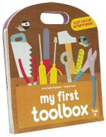 My First Toolbox : A Lift-the-Flap Activity Book - Anne-Sophie Baumann