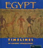 Egypt : Timelines of Ancient Civilizations - David Armentrout