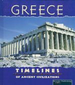 Greece : Timelines of Ancient Civilizations - David Armentrout