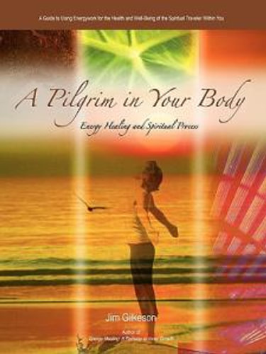 NEW-A-Pilgrim-in-Your-Body-By-Jim-Gilkeson-Paperback-Free-Shipping