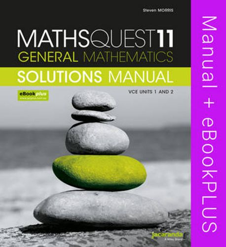 NEW Maths Quest 11 General Mathematics VCE Units 1 and 2 Solutions Manual & eBoo