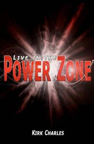 NEW Live in the Power Zone By Kirk Charles Paperback Free Shipping