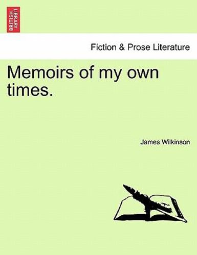 NEW Memoirs of My Own Times. Vol. III By James Wilkinson Paperback Free Shipping