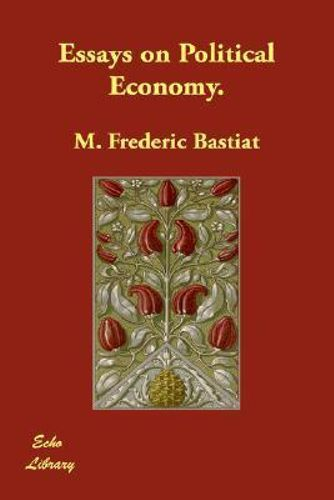 essays political economy bastiat