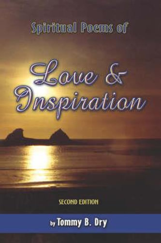 NEW Spiritual Poems of Love and Inspiration By Tommy B Dry Paperback