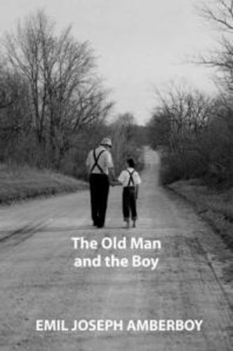 NEW The Old Man and the Boy By Emil Joseph Amberboy Paperback Free Shipping