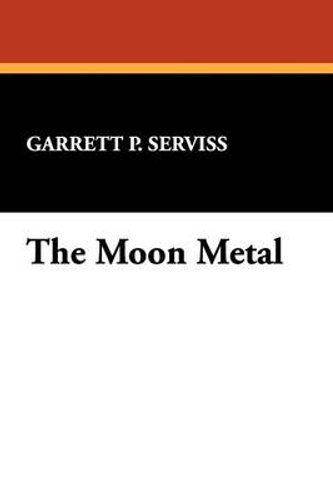 The-Moon-Metal-By-Garrett-Putman-Serviss-NEW
