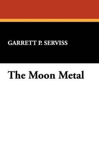 NEW-The-Moon-Metal-By-Garrett-Putman-Serviss-Paperback-Free-Shipping