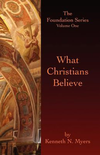 NEW What Christians Believe By Kenneth N Myers Paperback Free Shipping