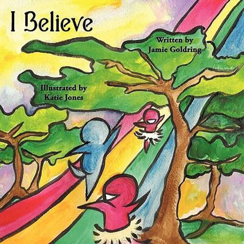 NEW I Believe By Jamie Goldring Paperback Free Shipping