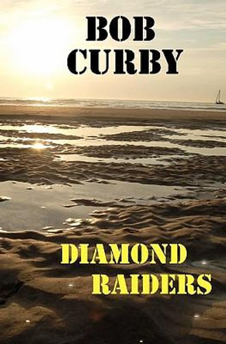 NEW Diamond Raiders By Bob Curby Paperback Free Shipping