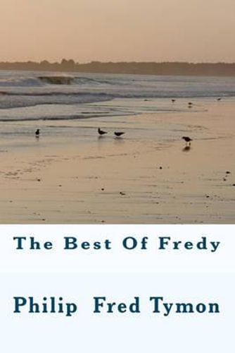 NEW The Best of Fredy By Philip Fred Tymon Paperback Free Shipping
