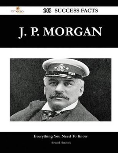 NEW-J-P-Morgan-148-Success-Facts-Everything-You-Need-to-Know-about-J-P-Mor