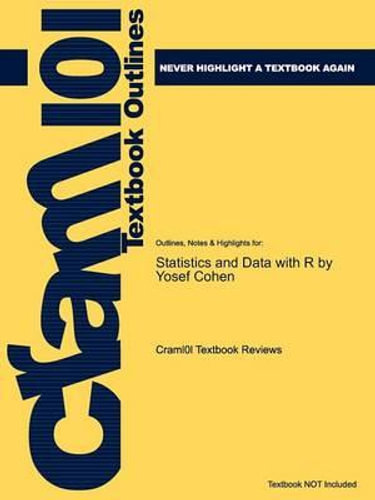 NEW Outlines & Highlights for Statistics and Data with R by Yosef Cohen, ISBN By