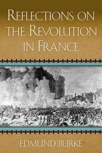 NEW Reflections on the Revolution in France By Edmund Burke, III Paperback