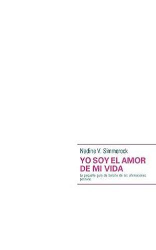 NEW Yo Soy El Amor de Mi Vida By Nadine V. Simmerock Paperback Free Shipping