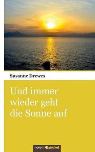 new und immer wieder geht die sonne auf by susanne drewes paperback 3990107194 ebay. Black Bedroom Furniture Sets. Home Design Ideas