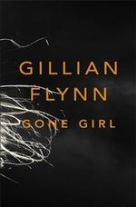 Gone Girl, Gillian Flynn, book review, thriller, fiction