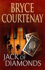 Jack of Diamonds, Bryce Courtenay, Booktopia, new book, Australian books,