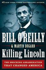 Killing Lincoln, Bill O'Reilly, book news, history,