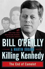 Bill O'Reilly, Killing Kennedy, books, book news, history
